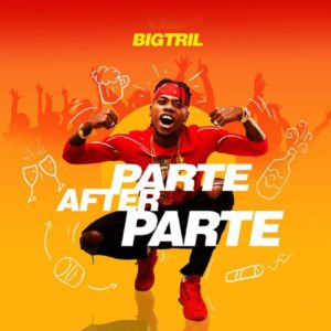 BigTril – Parte After Parte