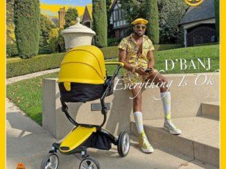 D'Banj – Everything Is Ok