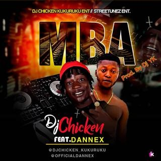 DJ Chicken ft Dannex - MBA (Prod by djykbeats)