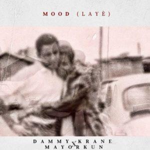 Dammy Krane & Mayorkun – Mood (Laye)