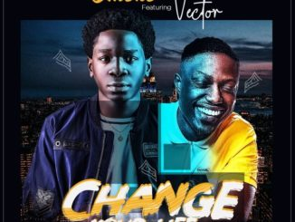 Emeke – Change Your Life ft. Vector