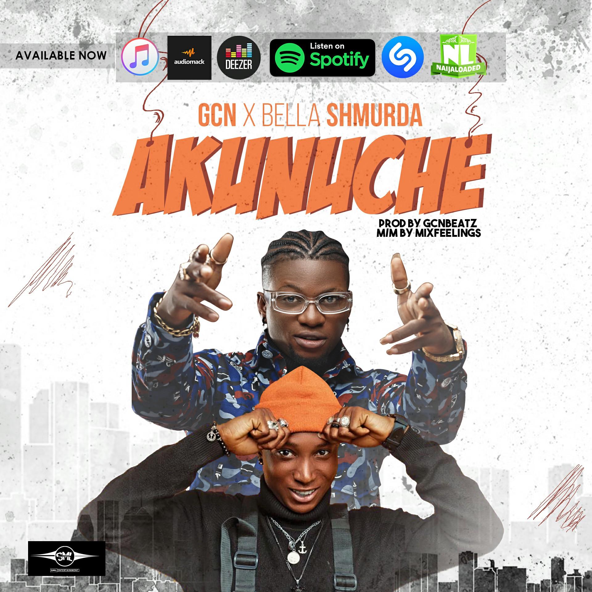 GCN & Bella Shmurda – Akuneche
