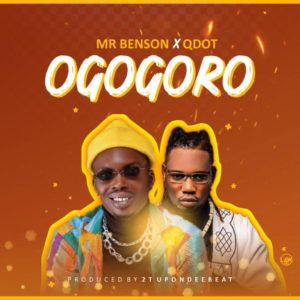 Mr Benson Ft Qdot – Ogogoro