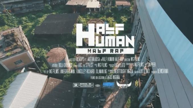 VIDEO: Oladips ft. Akeem Adisa – Half Human Half Rap