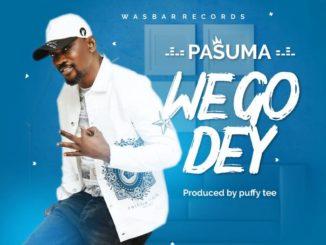 Pasuma – We Go Dey