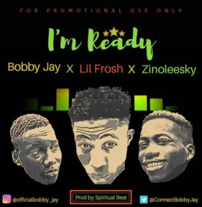 Bobby Jay – Ready ft Zinoleesky & Lil Frosh