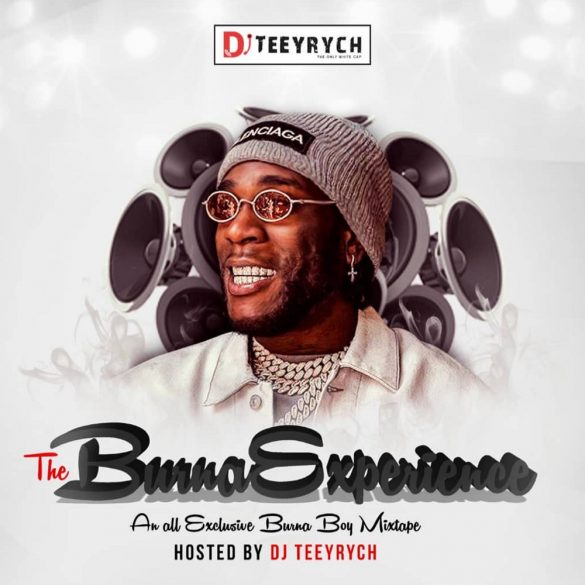 DJ Teeyrych – The Burna Experience (Burna Boy Mixtape)