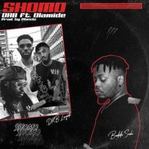 DRB Lasgidi – Shomo ft. Olamide