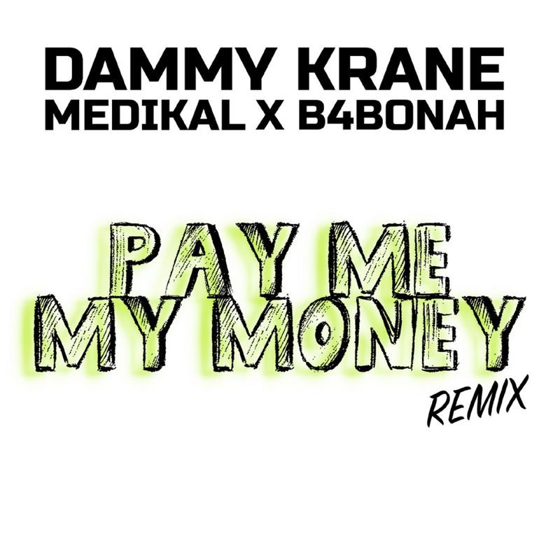 Dammy Krane – Pay Me My Money (Remix) ft. Medikal, B4Bonah