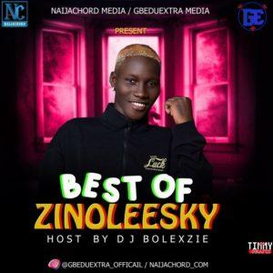 MIXTAPE: Dj Bolexzie – Best Of Zinoleesky Mix