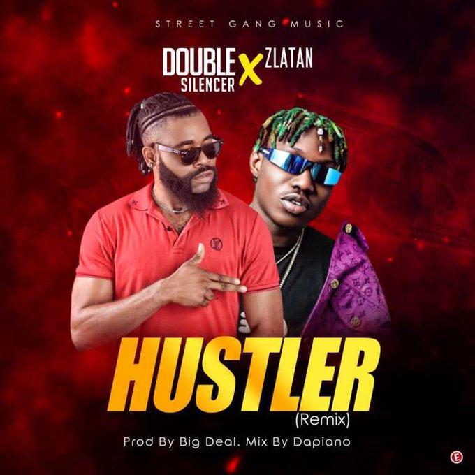 Double Silencer Ft. Zlatan – Hustler (Remix)