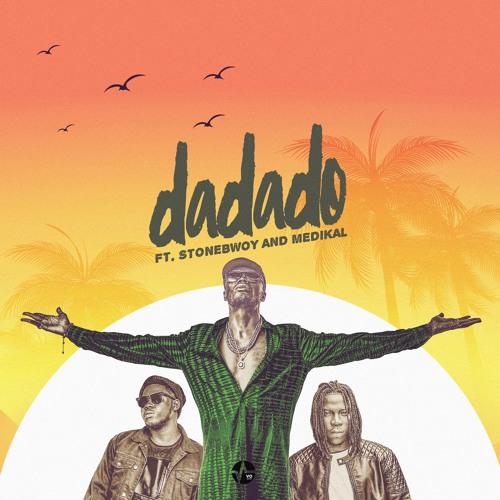 E.L ft. Stonebwoy, Medikal – Dadado