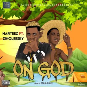 Harteez Ft. Zinoleesky – On God