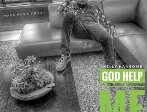 Kelly Hansome – God Help Me