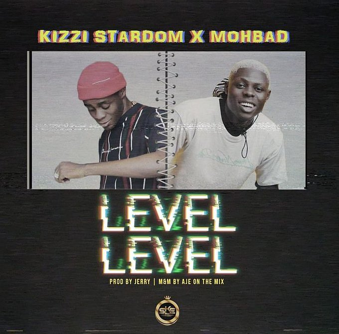 Kizzi Stardom Ft. Mohbad – Level Level