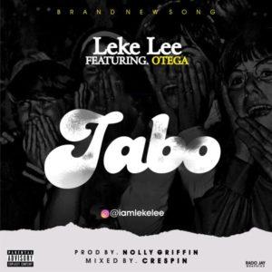 Leke Lee ft. Otega – Jabo