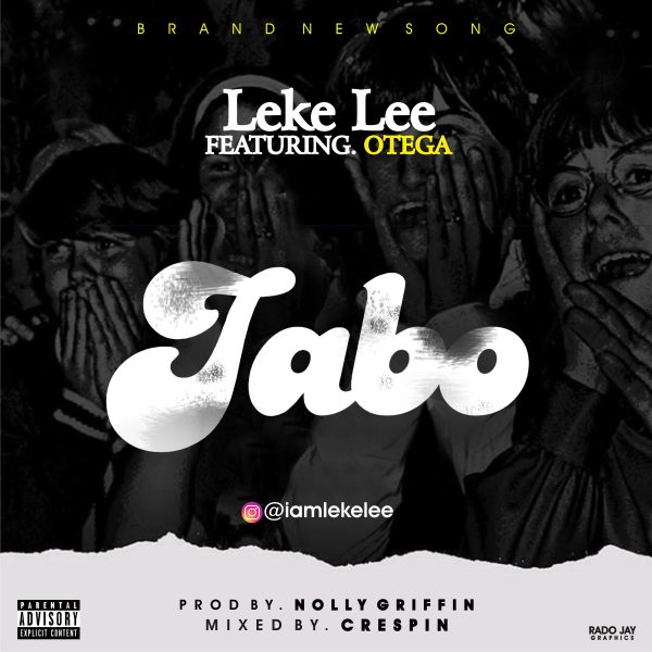 Leke Lee ft. Otega – Jabo