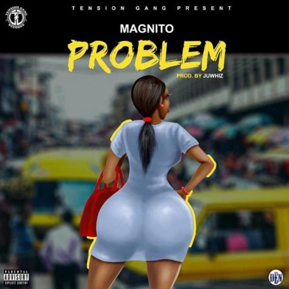 Magnito – Problem (prod. Juwhiz)
