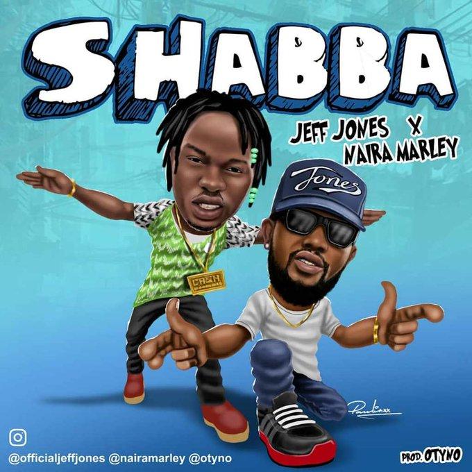 Naira Marley & Jeff Jones – Shabba