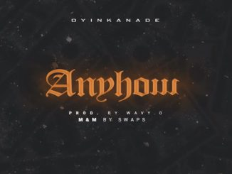 Oyinkanade — Anyhow