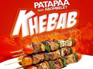Patapaa ft. Abombelet – Khebab