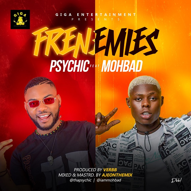 Psychic ft. Mohbad – Frenemies