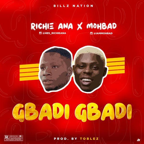 Richie Ana ft. Mohbad – Gbadi Gbadi
