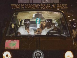 TDM – Tofunmi ft Wande Coal & Sarz