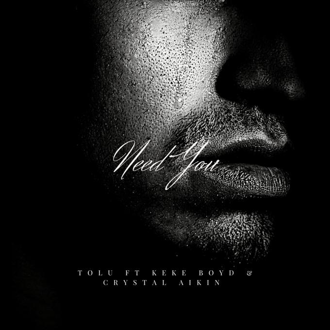 Tolu ft. Crystal Aikin & Keke Boyd — Need You