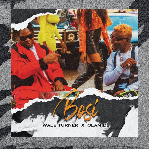 Wale Turner ft. Olamide – Bosi