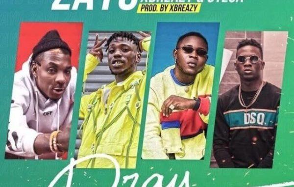 Zayo – Pray ft. Otega ,Davolee & XBreazy
