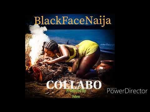 Blackface Naija – Collabo