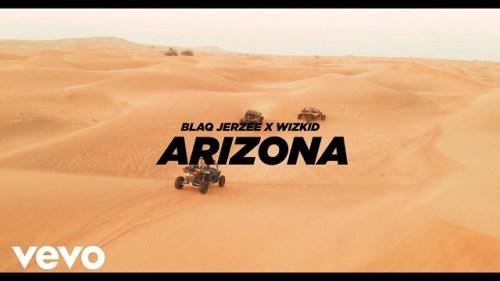 VIDEO: Blaq Jerzee ft. Wizkid – Arizona