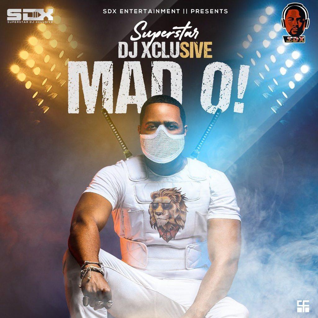 DJ Xclusive – Mad Oh