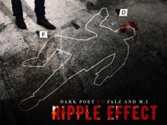 Dark Poet Ft. M.I Abaga & Falz – Ripple Effect