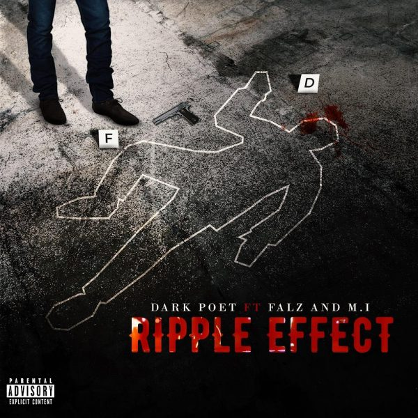 Dark Poet Ft. M.I Abaga & Falz – Ripple Effect