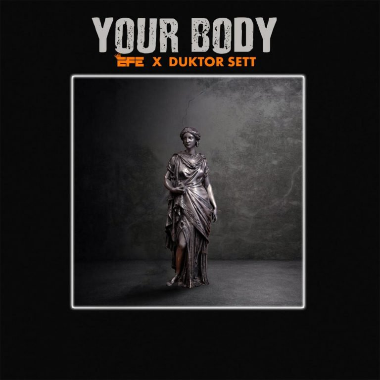 Efe ft. Duktor Sett – Your Body