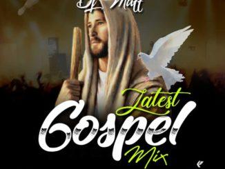 Dj Maff - Latest Gospel Mix