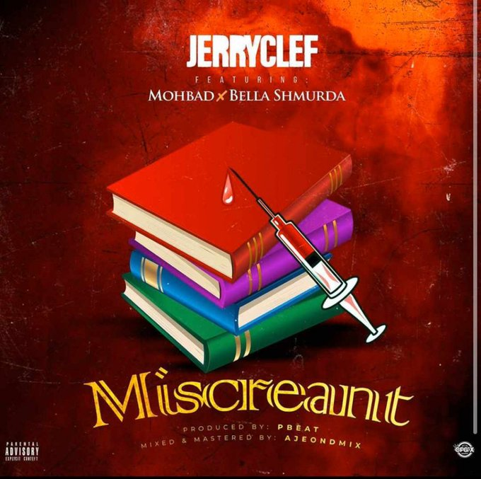Jerryclef – Miscreant ft. Bella Shmurda & Mohbad