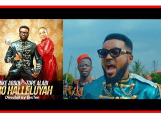 Video+ Audio: Mike Abdul Ft. Tope Alabi – Iro Halleluyah