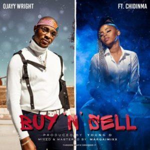 Ojayy Wright – Buy & Sell ft. Chidinma