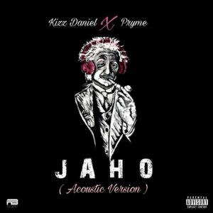 Pryme – Jaho (Kizz Daniel Acoustic Version)