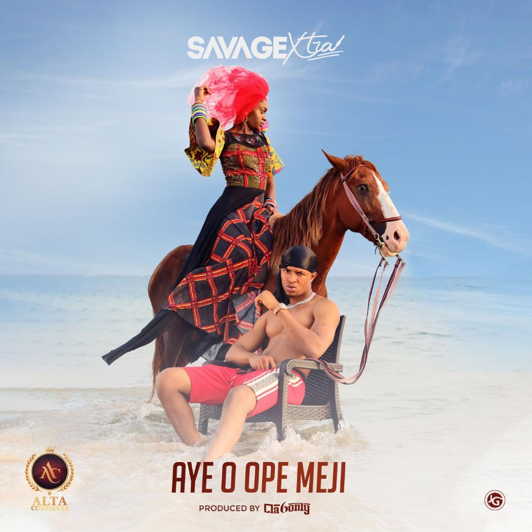 Savage Xtra – Aye O Opemeji
