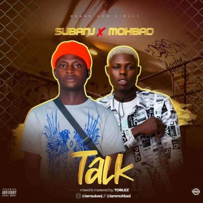 Subanj – Talk ft. Mohbad