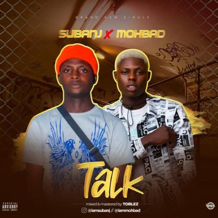 Subanj – Talk ft. Mohbad
