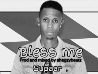 Supaar - Bless Me ft Mr okpas