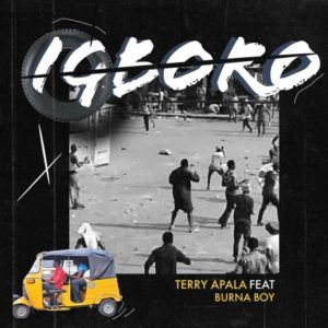 Terry Apala Ft. Burna Boy – Igboko