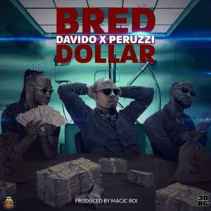 B-Red ft. Davido, Peruzzi – Dollar