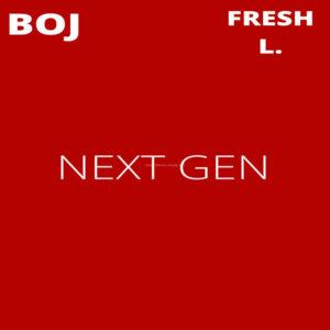 BOJ – Next Gen Ft. Fresh L