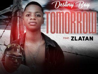 Destiny Boy Ft. Zlatan – Tomorrow (Snippet)